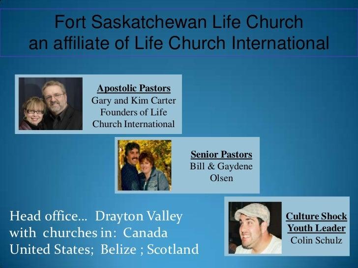 Fort Saskatchewan Life Church <br />an affiliate of Life Church International<br />Head office…  Drayton Valley<br />with ...