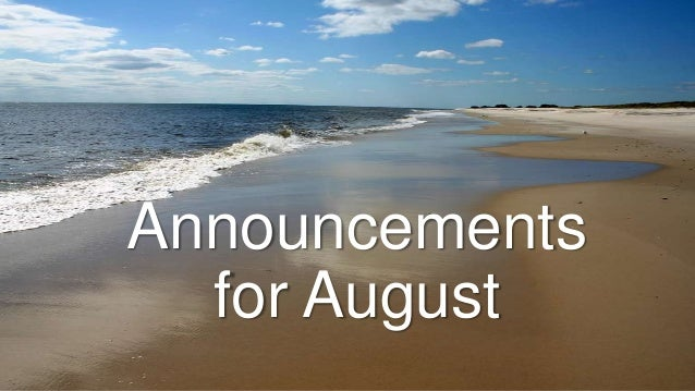 Announcements for August