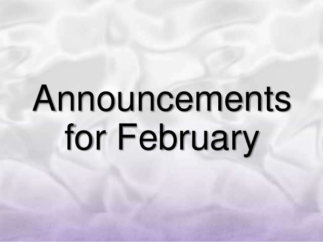Announcements for February