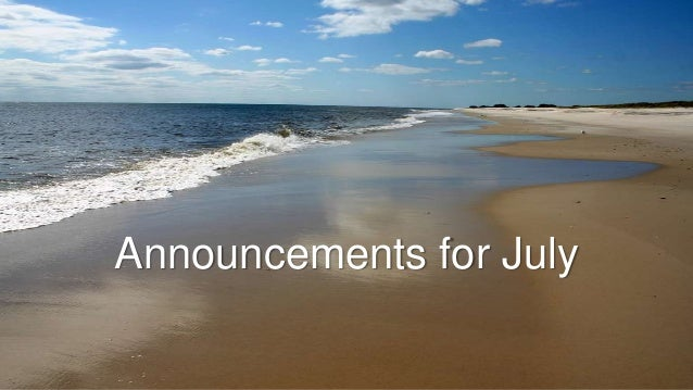Announcements for July