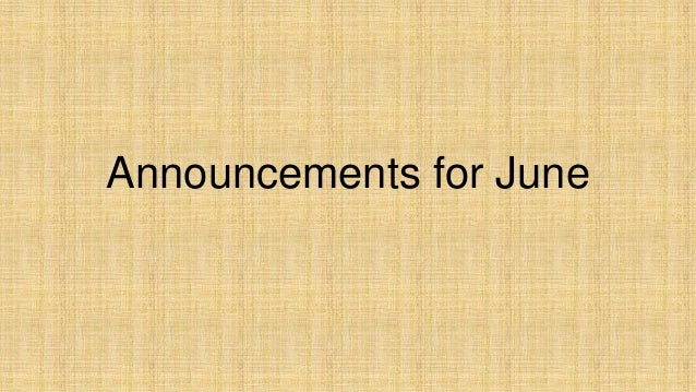 Announcements for June