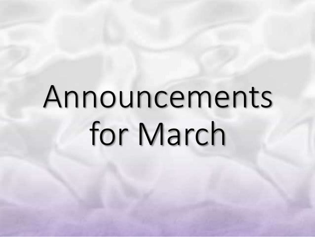 Announcements for March
