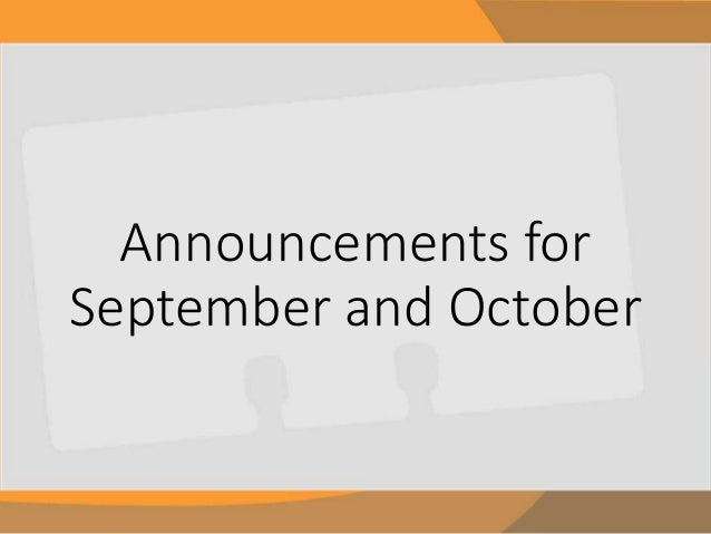 Announcements for  September and October