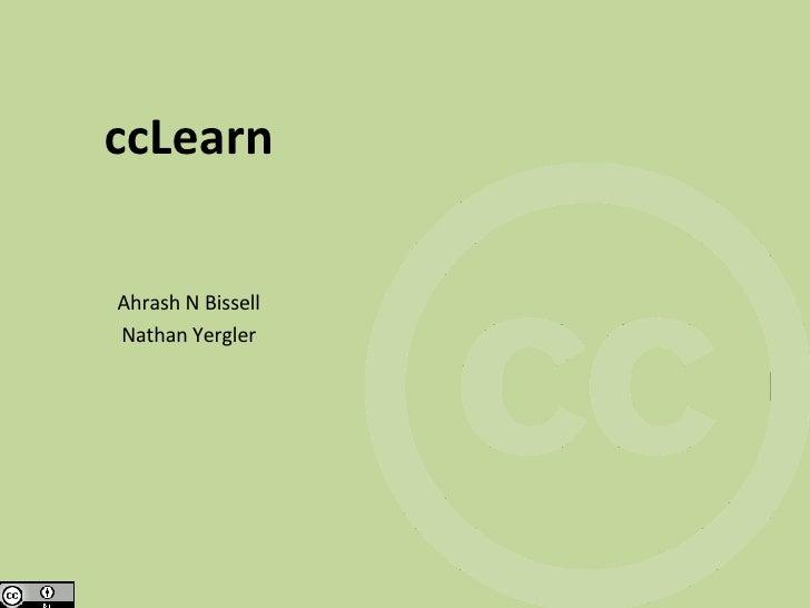 ccLearn Ahrash N Bissell Nathan Yergler