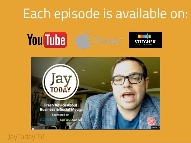 Each episode is available on: JayToday.TV