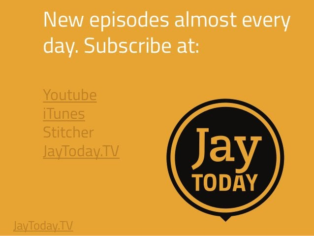 New episodes almost every day. Subscribe at: ! Youtube iTunes Stitcher JayToday.TV JayToday.TV