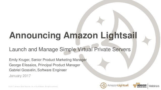 © 2017, Amazon Web Services, Inc. or its Affiliates. All rights reserved. Emily Kruger, Senior Product Marketing Manager G...