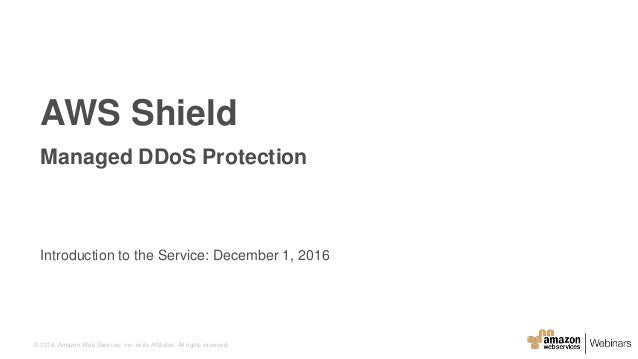 © 2016, Amazon Web Services, Inc. or its Affiliates. All rights reserved. Introduction to the Service: December 1, 2016 AW...