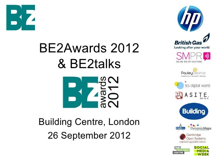 BE2Awards 2012  & BE2talksBuilding Centre, London  26 September 2012