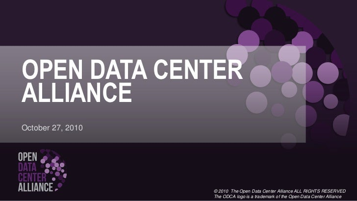 Open data center alliance<br />October 27, 2010<br />© 2010  The Open Data Center Alliance ALL RIGHTS RESERVED<br />The OD...
