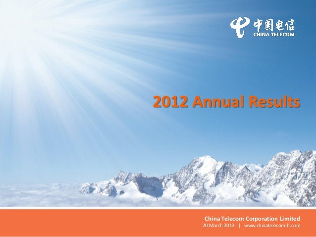 2012 Annual ResultsChina Telecom Corporation Limited20 March 2013 | www.chinatelecom-h.com