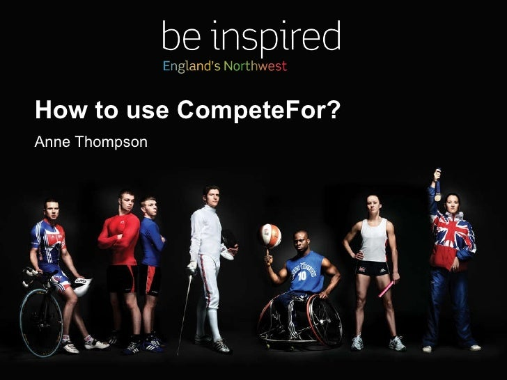 How to use CompeteFor? Anne Thompson