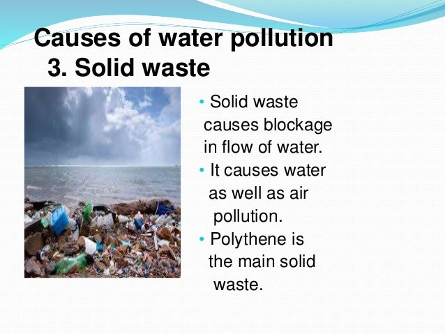 understanding what causes water pollution Do you want to educate your child about water pollution causes and effects here are these waste take a lot of time to decompose, causing water pollution wondering these water pollution facts for children will help them to understand the importance of water and its effect on the earth fortunately.