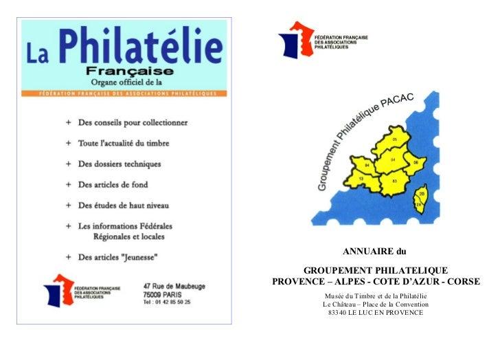 ANNUAIRE du     GROUPEMENT PHILATELIQUEPROVENCE – ALPES - COTE D'AZUR - CORSE         Musée du Timbre et de la Philatélie ...