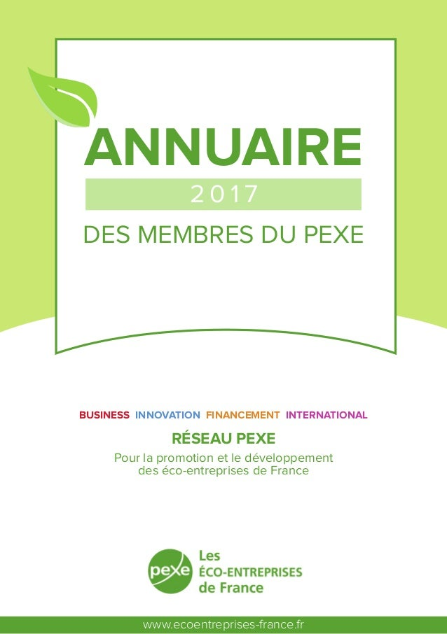 RÉSEAU PEXE Pour la promotion et le développement des éco-entreprises de France ANNUAIRE DES MEMBRES DU PEXE BUSINESS INNO...