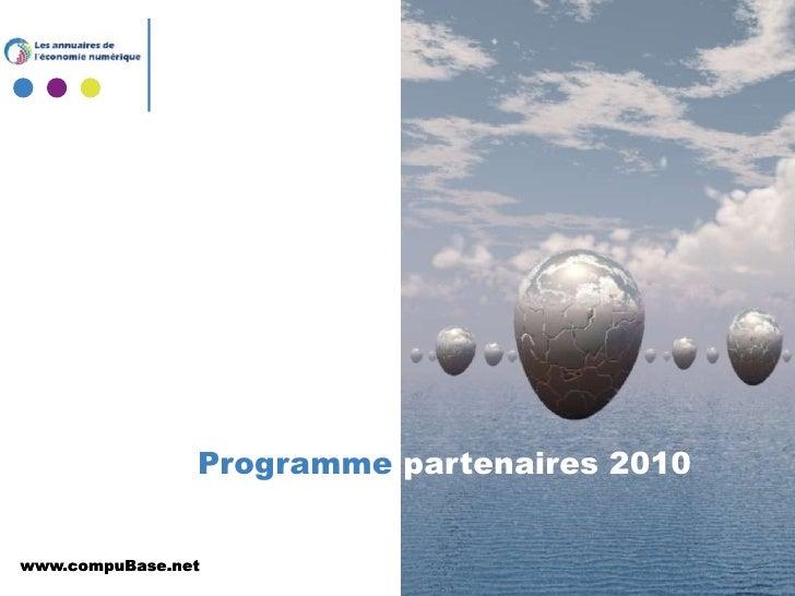 Programme partenaires 2010<br />www.compuBase.net<br />