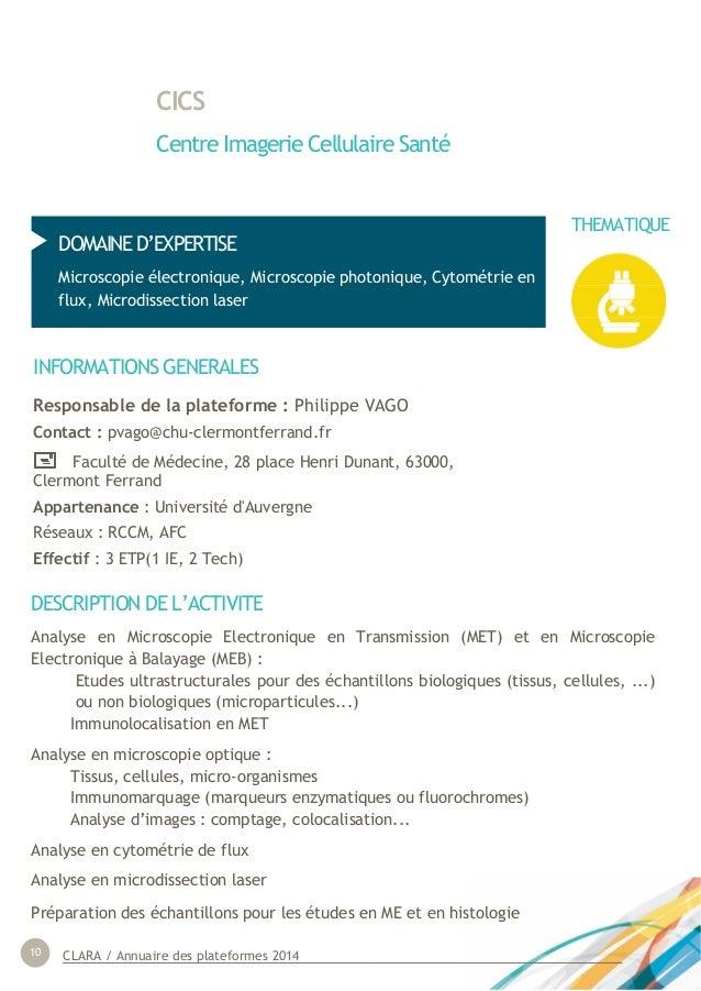 CLARA / Annuaire des plateformes 201410 CICS Centre Imagerie Cellulaire Santé INFORMATIONS GENERALES Responsable de la pla...