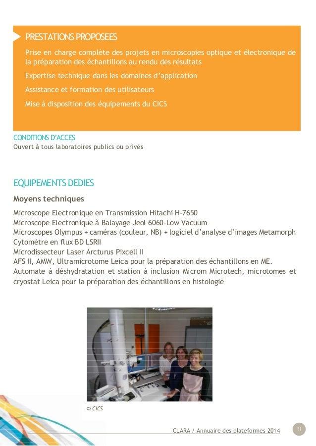 CLARA / Annuaire des plateformes 2014 11 © CICS EQUIPEMENTS DEDIES Moyens techniques Microscope Electronique en Tra...