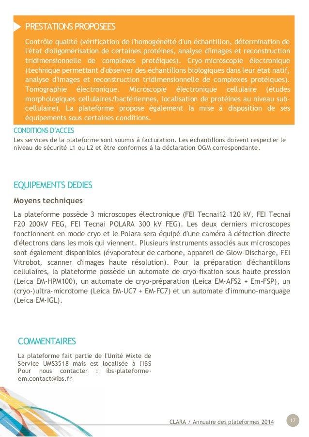 CLARA / Annuaire des plateformes 2014 17 EQUIPEMENTS DEDIES Moyens techniques La plateforme possède 3 microscopes électron...