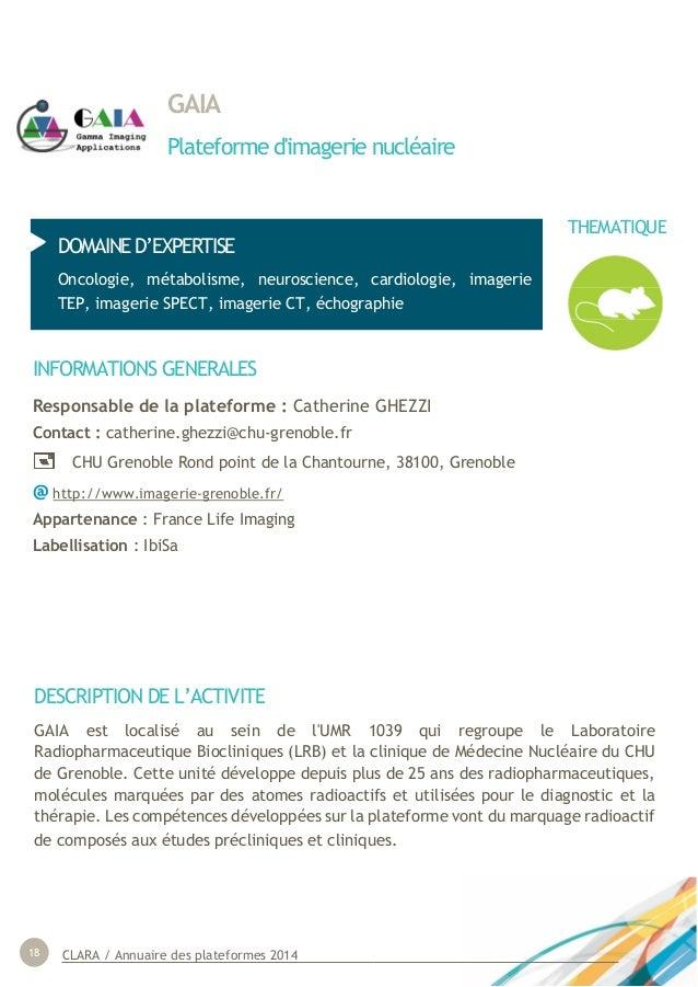 CLARA / Annuaire des plateformes 201418 GAIA Plateforme d'imagerie nucléaire DOMAINE D'EXPERTISE Oncologie, métabolisme, n...