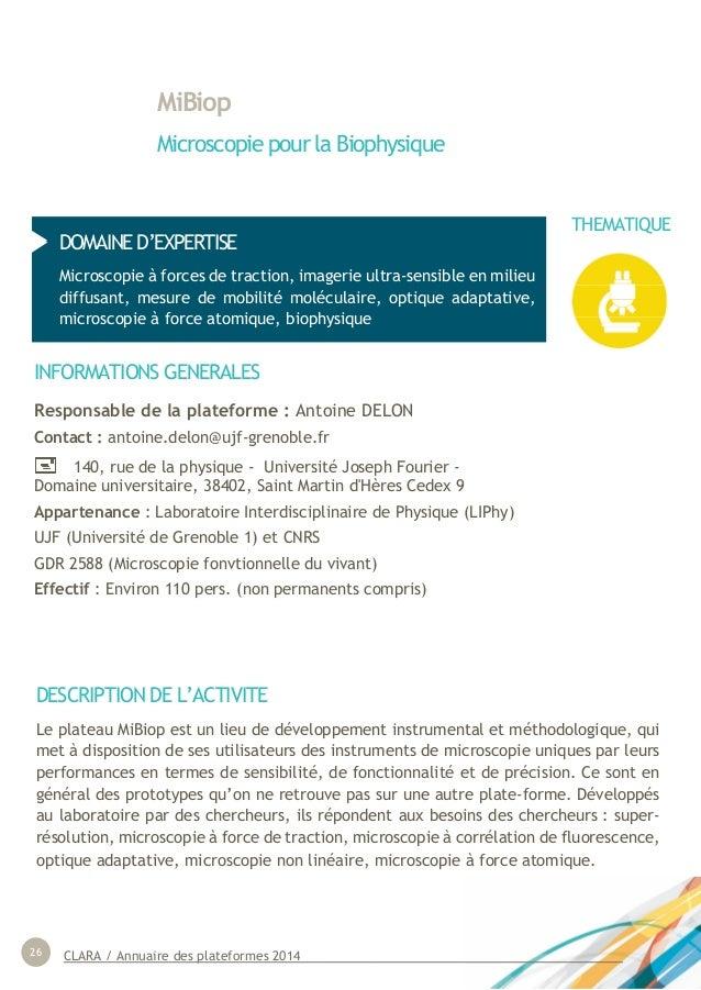 CLARA / Annuaire des plateformes 201426 MiBiop Microscopie pour la Biophysique DOMAINE D'EXPERTISE Microscopie à forces de...
