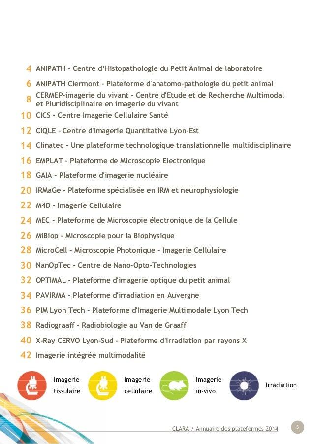 CLARA / Annuaire des plateformes 2014 3 4 ANIPATH - Centre d'Histopathologie du Petit Animal de laboratoire 6 ANIPATH Cler...