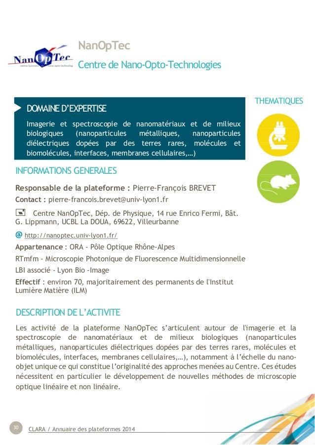 CLARA / Annuaire des plateformes 201430 NanOpTec Centre de Nano-Opto-Technologies DOMAINE D'EXPERTISE Imagerie et spectros...