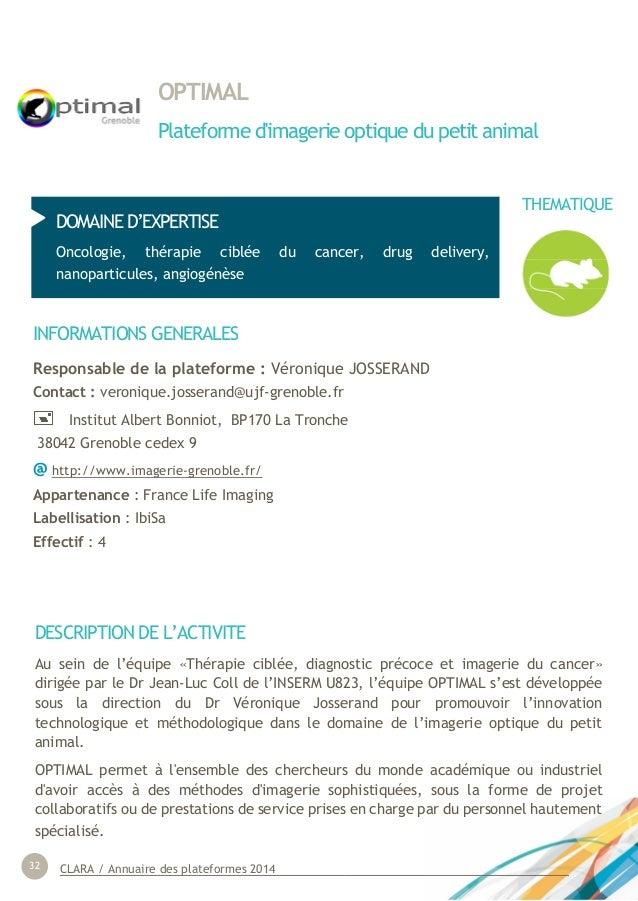 CLARA / Annuaire des plateformes 201432 OPTIMAL Plateforme d'imagerie optique du petit animal DOMAINE D'EXPERTISE Oncologi...