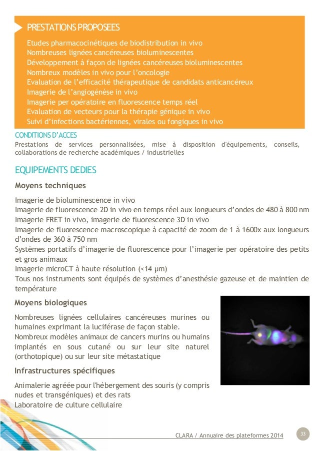 CLARA / Annuaire des plateformes 2014 33 EQUIPEMENTS DEDIES Moyens techniques Imagerie de bioluminescence in vivo Imagerie...