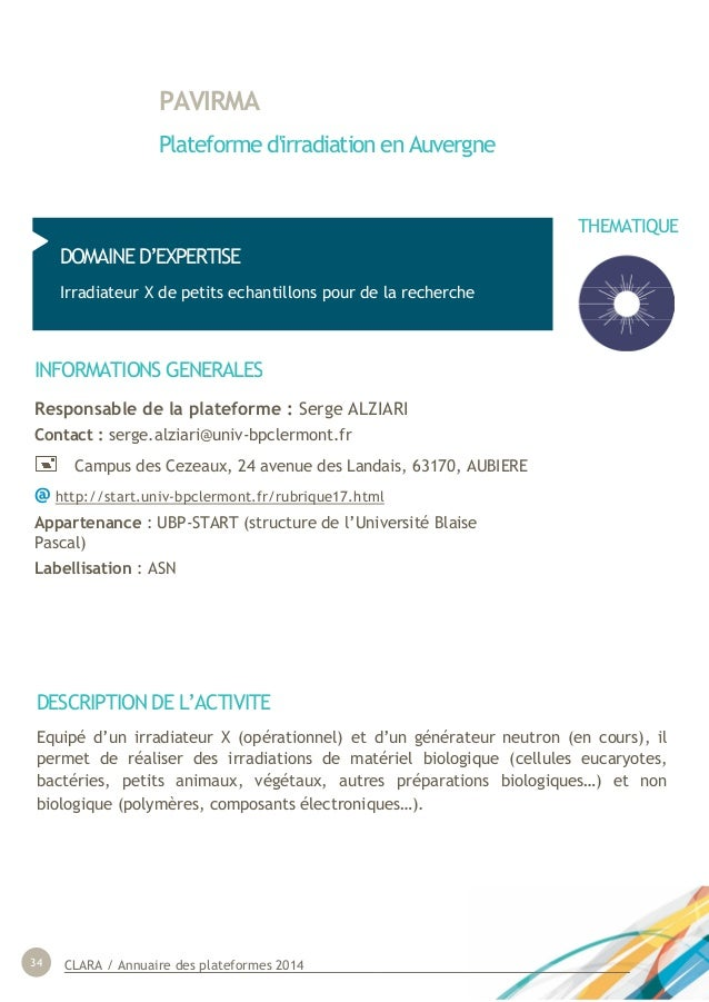 CLARA / Annuaire des plateformes 201434 PAVIRMA Plateforme d'irradiation en Auvergne DOMAINE D'EXPERTISE Irradiateur X de ...