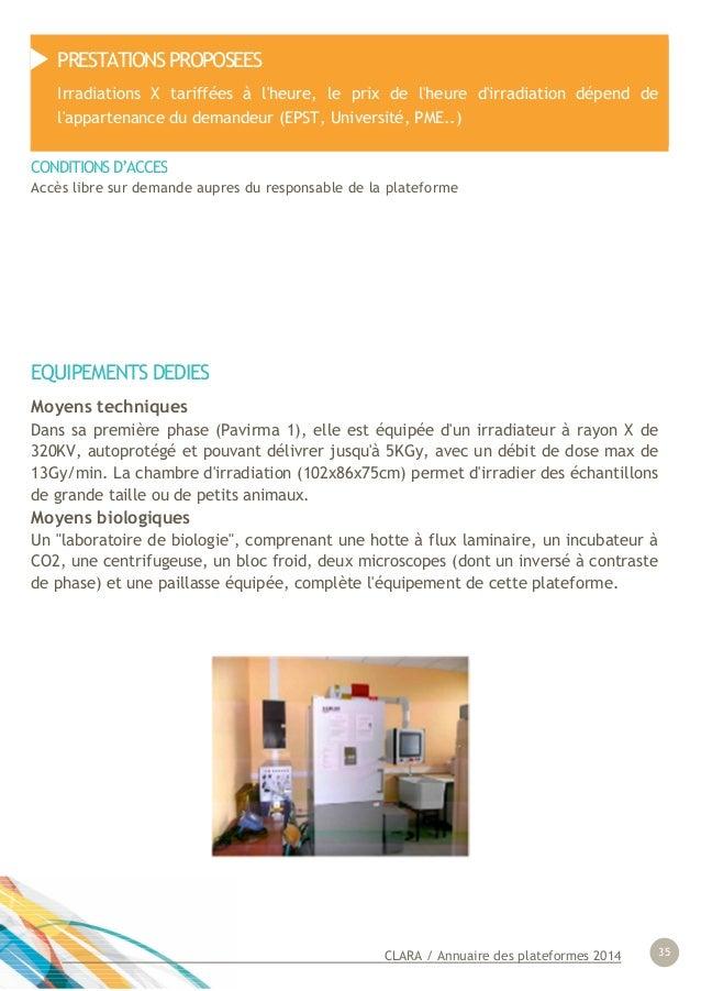 CLARA / Annuaire des plateformes 2014 35 EQUIPEMENTS DEDIES Moyens techniques Dans sa première phase (Pavirma 1), elle est...