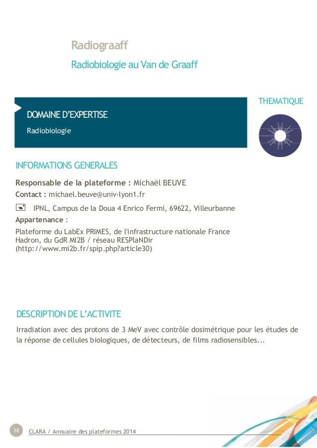 CLARA / Annuaire des plateformes 201438 Radiograaff Radiobiologie au Van de Graaff DOMAINE D'EXPERTISE Radiobiologie INFOR...