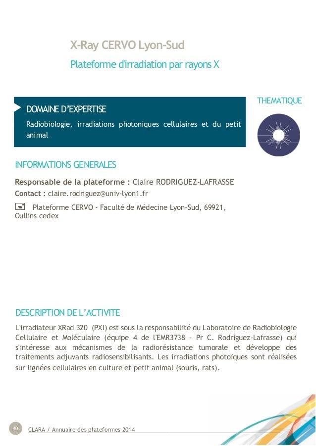 CLARA / Annuaire des plateformes 201440 X-Ray CERVO Lyon-Sud Plateforme d'irradiation par rayons X DOMAINE D'EXPERTISE Rad...