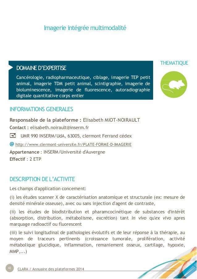 CLARA / Annuaire des plateformes 201442 Imagerie intégrée multimodalité DOMAINE D'EXPERTISE Cancérologie, radiopharmaceuti...