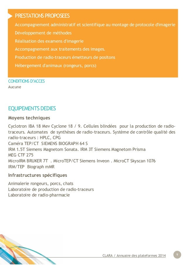 CLARA / Annuaire des plateformes 2014 9 EQUIPEMENTS DEDIES Moyens techniques Cyclotron IBA 18 Mev Cyclone 18 / 9. Cellules...