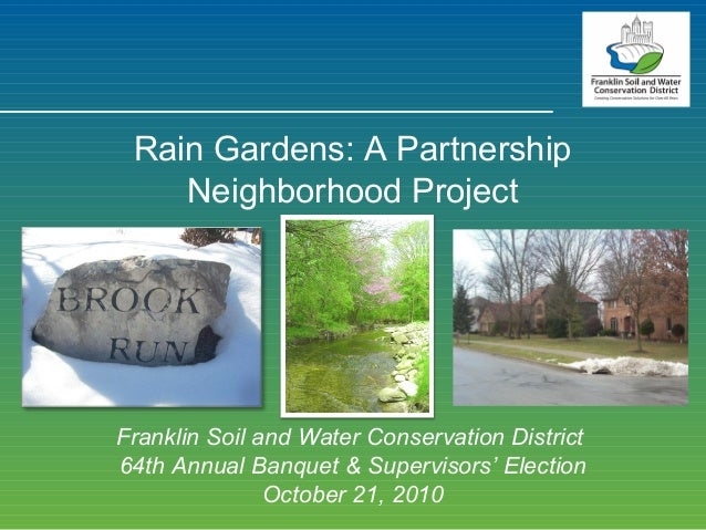 Franklin Soil and Water Conservation District 64th Annual Banquet & Supervisors' Election October 21, 2010 Rain Gardens: A...