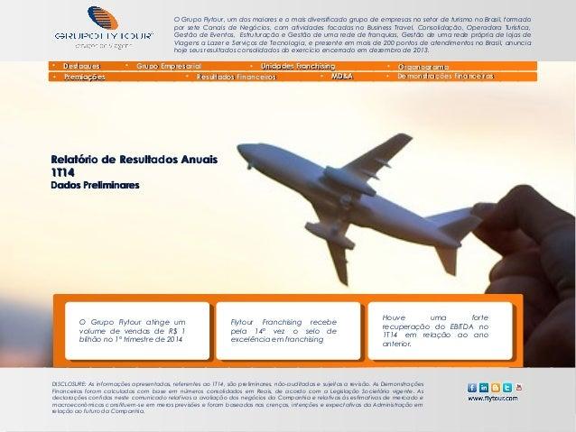 VENDAS Grupo Flytour Departamento Financeiro O Grupo Flytour atinge um volume de vendas de R$ 1 bilhão no 1º trimestre de ...