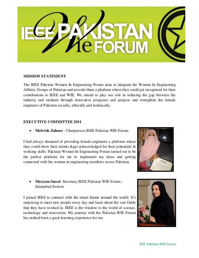 IEEE Pakistan WIE Forum MISSION STATEMENT The IEEE Pakistan Women In Engineering Forum aims to integrate the Women In Engi...