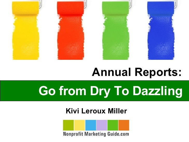 Go from Dry To Dazzling Annual Reports:  Kivi Leroux Miller