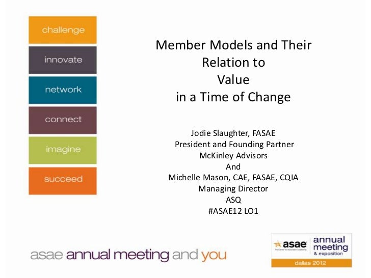 Member Models and Their       Relation to          Value  in a Time of Change      Jodie Slaughter, FASAE  President and F...