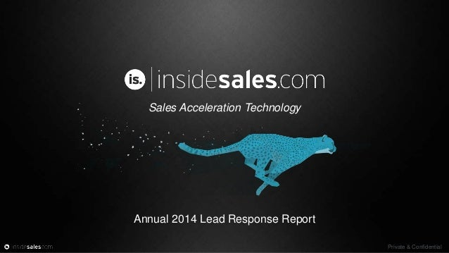 Private & Confidential Sales Acceleration Technology Annual 2014 Lead Response Report
