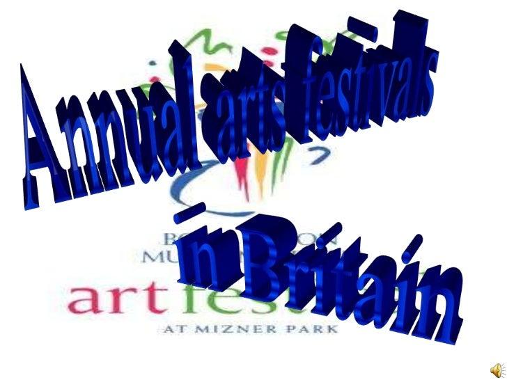 Annual arts festivals<br />in Britain<br />