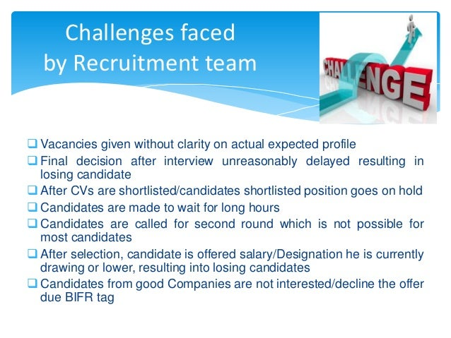 ... 7. Challenges Faced By Recruitment ...