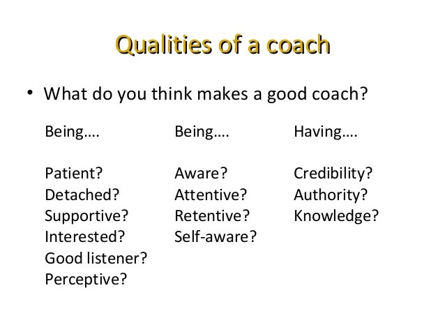what makes a good coach What makes a boss great it's about good employee relationships, consistent communication and instructing by example  like a good coach,.