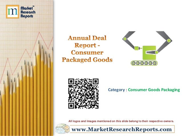 www.MarketResearchReports.com Category : Consumer Goods Packaging All logos and Images mentioned on this slide belong to t...