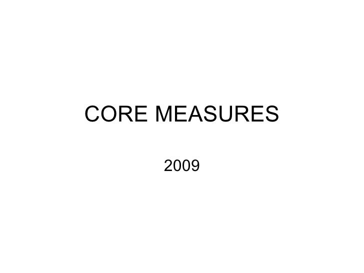 CORE MEASURES 2009