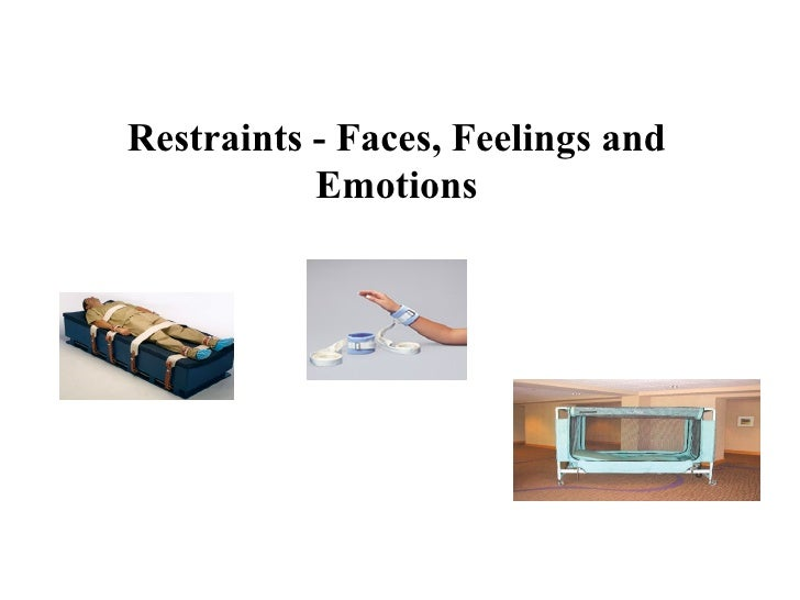 Restraints - Faces, Feelings and Emotions