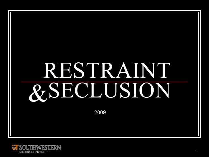 RESTRAINT SECLUSION & 2009