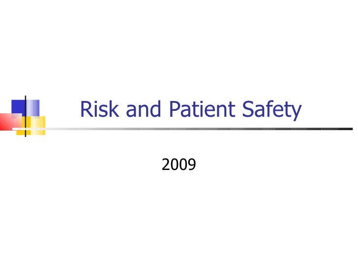 Risk and Patient Safety 2009