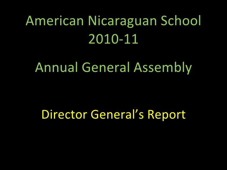American Nicaraguan School 2010-11 Annual General Assembly Director General's Report